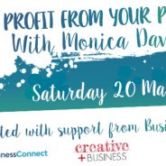 Profit from your Passion with Monica Davidson – Hunter Arts Network Workshop – BOOK NOW!